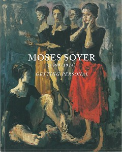 Moses Soyer: Getting Personal, Moses Soyer, 2005