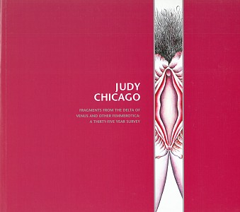 Fragments from the Delta of Venus and Other Femmerotica: A Thirty-Five Year Survey, Judy Chicago, 2004